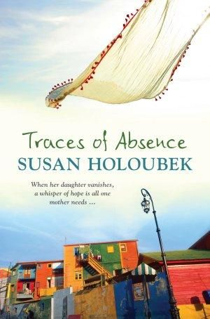 Traces of Absence - Susan Holoubek