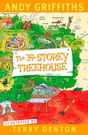 The 39-Storey Treehouse : Treehouse Series: Book 3 - Andy Griffiths