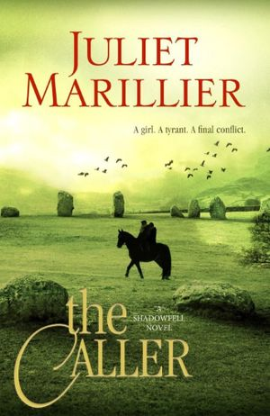 The Caller : Shadowfell : Book 3 - Juliet Marillier