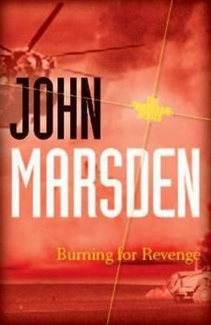 Burning for Revenge 20th Anniversary Edition : The Tomorrow Series : Book 5 - John Marsden