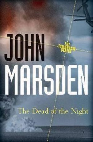 The Dead of the Night 20th Anniversary Edition : Tomorrow : Book 2 - John Marsden