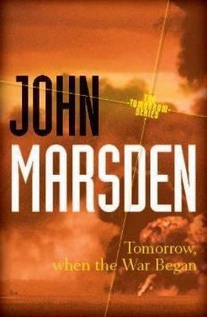 Tomorrow, When the War Began 20th Anniversary Edition : The Tomorrow Series : Book 1 - John Marsden