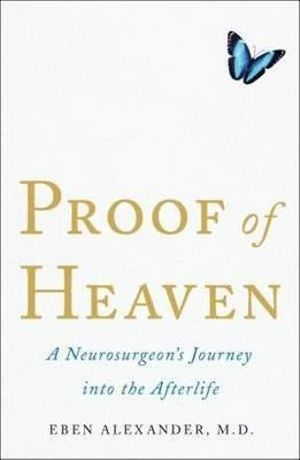 Proof of Heaven - Eben Alexander