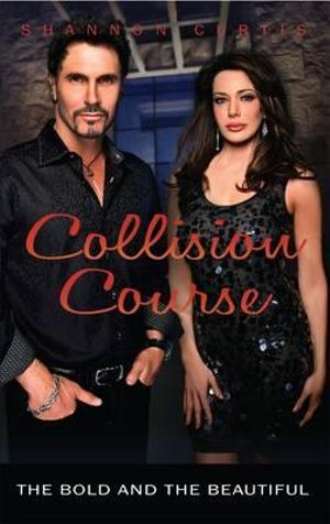 Collision Course : The Bold and the Beautiful Series - Shannon Curtis