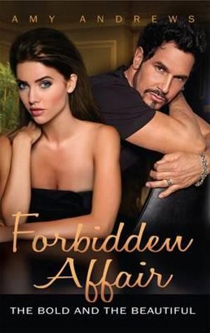 Forbidden Affair : The Bold and the Beautiful Series - Amy Andrews