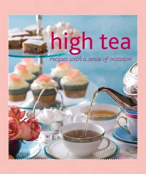 Booktopia High Tea By Murdoch Books Test Kitchen