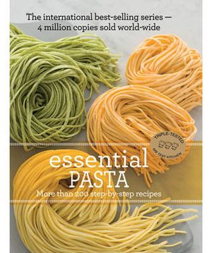 Essential Pasta : More than 200 step-by-step recipes - Murdoch Books