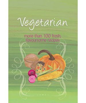 Vegetarian : More than 100 Fresh Flavoursome Recipes - Murdoch Books Test Kitchen