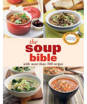The Soup Bible - Murdoch Books
