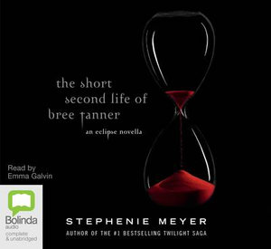 The Short Second Life of Bree Tanner : The Twilight Saga : Eclipse Novella - Stephenie Meyer