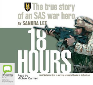 18 Hours : The True Story of An SAS War Hero - Sandra Lee