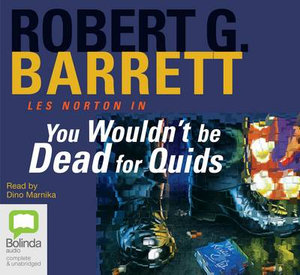 You Wouldn't be Dead for Quids : Les Norton : Book 1 - Robert G. Barrett