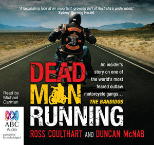 Dead Man Running: : An Insiders Story of One of the Most Feared Outlaw Motorcycle Gangs: the Bandidos - Ross Coulthart