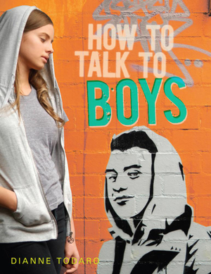 How to Talk to Boys - Dianne Todaro