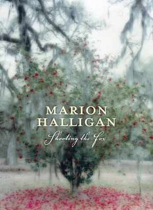 Shooting the Fox - Marion Halligan