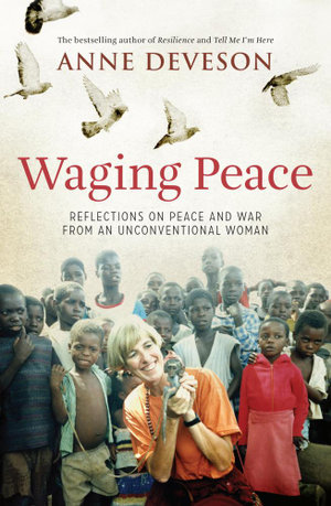Waging Peace : Reflections on peace and war from an unconventional woman - Anne Deveson