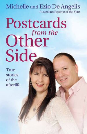 Postcards from the Other Side : True Stories of the Afterlife - Ezio De De Angelis