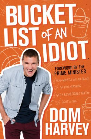 Bucket List of an Idiot - Dom Harvey