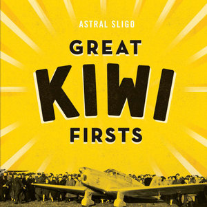 Great Kiwi Firsts - Astral Sligo