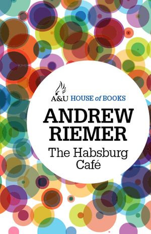 The Habsburg Cafe - Andrew Riemer