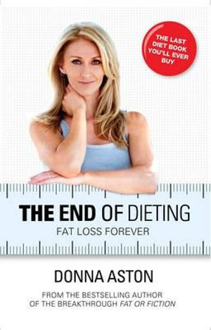 The End Of Dieting - Donna Aston