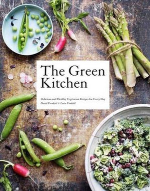 The Green Kitchen : Delicious and Healthy Vegetarian Recipes for Every Day - David Frenkiel