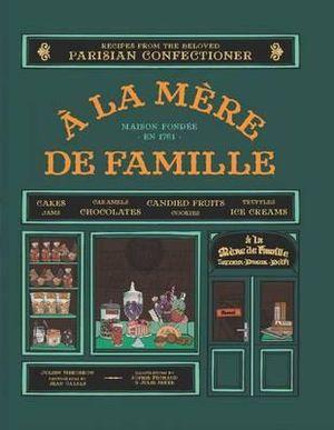A La Mere De Famille : Gourmet Recipes - Julian Merceron