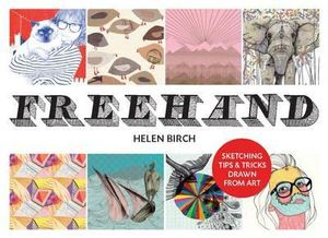 Freehand : Sketching Tips and Tricks Drawn from Art - Helen Birch
