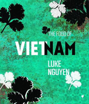 The Food of Vietnam - Luke Nguyen