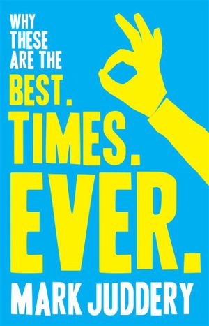Best Times Ever - Mark Juddery