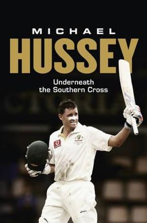 Under the Southern Cross - Michael Hussey