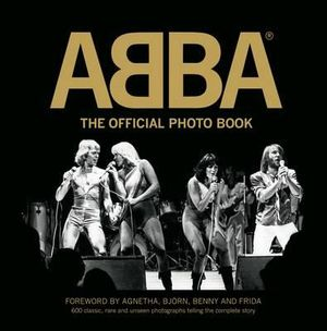 Abba : The Official Photo Book - Petter Karlsson