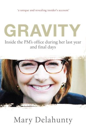 Gravity : My Year With the Prime Minister - Mary Delahunty