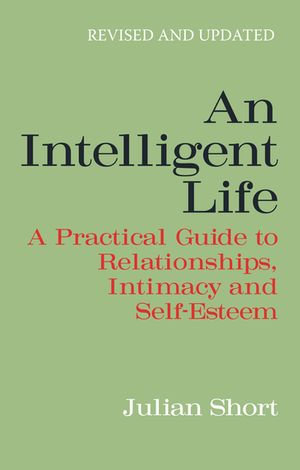 An Intelligent Life : Revised and Updated - Julian Short