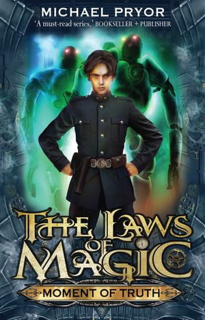 Laws Of Magic 5 : Moment Of Truth - Michael Pryor