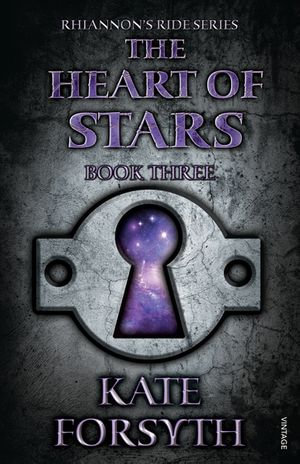 Rhiannon's Ride 3 : The Heart Of Stars - Kate Forsyth