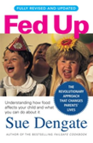 Fed Up (Fully Revised and Updated) - Sue Dengate