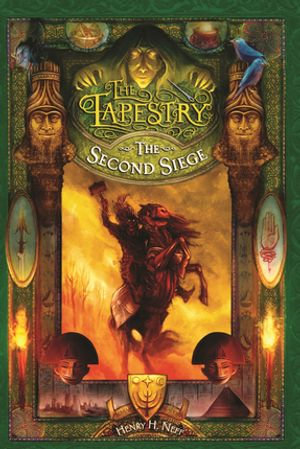 The Tapestry 2 : The Second Siege - Henry H. Neff