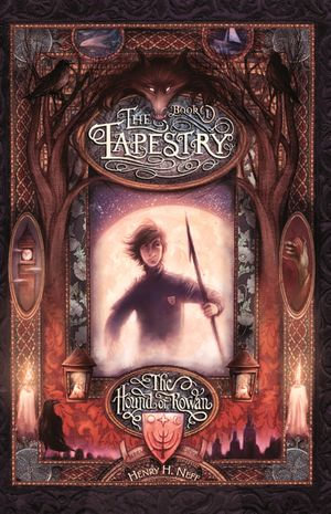 The Tapestry 1 : The Hound Of Rowan - Henry H. Neff