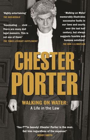 Walking On Water : A Life In The Law - Chester Porter