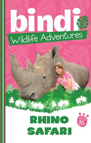 Bindi Wildlife Adventures 16 : Rhino Safari - Bindi Irwin