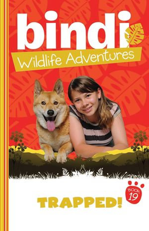 Bindi Wildlife Adventures 19 : Trapped! - Bindi Irwin