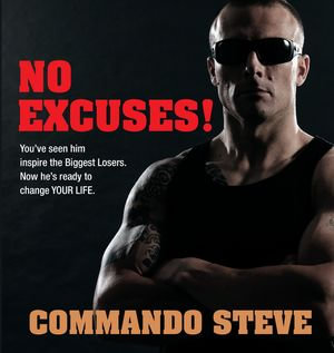 Commando Steve : No Excuses! - Steve Willis