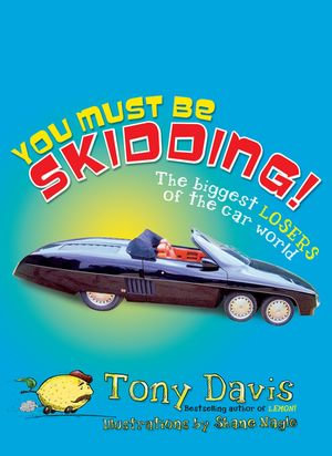 You Must Be Skidding! The Biggest Losers Of The Car World : The Biggest Losers of the Car World - Tony Davis