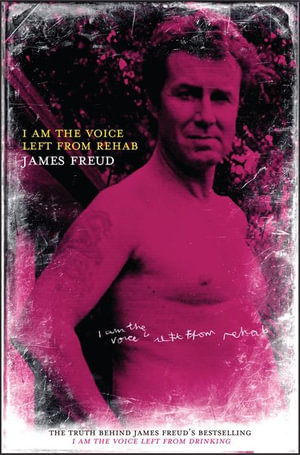 I Am the Voice Left from Rehab - James Freud