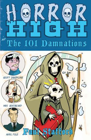 Horror High 1 : The 101 Damnations - Paul Stafford