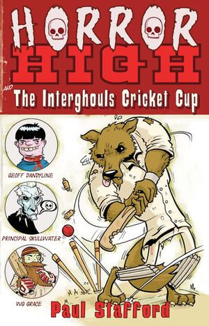 Horror High 2 : The Interghouls Cricket Cup - Paul Stafford