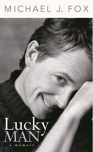 Lucky Man : Michael J. Fox Memoir - Michael J. Fox