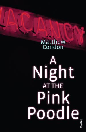 A Night at the Pink Poodle - Matthew Condon