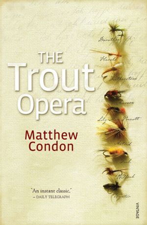 The Trout Opera - Matthew Condon